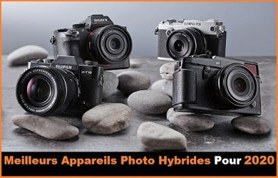 Meilleurs Appareils Photo Hybride pour 2020.