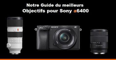 Meilleurs Objectifs Sony a6400